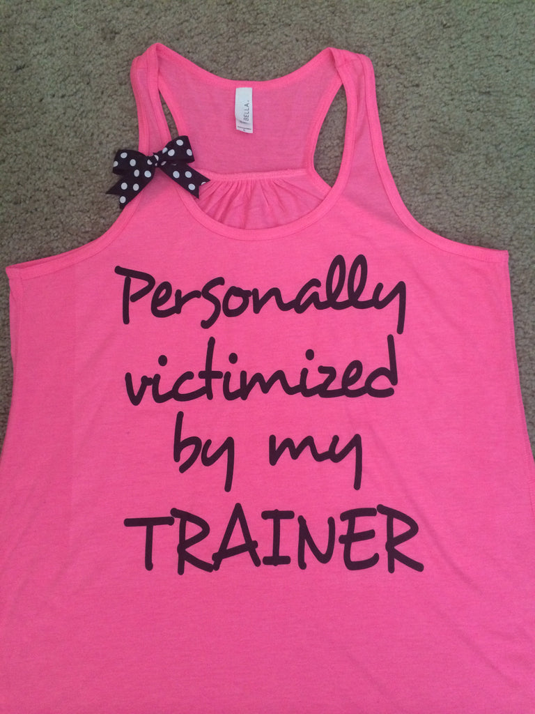 Personally Victimized By My Trainer Ruffles With Love Racerback Ta