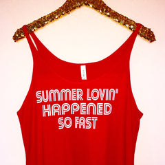 Summer Lovin' Happened So Fast - Slouchy Relaxed Fit Tank - Ruffles with Love - Fashion Tee - Graphic Tee - Workout Tank