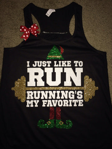 I Just Like To Run - Running's My Favorite - Elf Shirt - LIMITED EDITION -  Ruffles with Love - Racerback Tank - Womens Fitness - Workout Clothing - Workout Shirts with Sayings