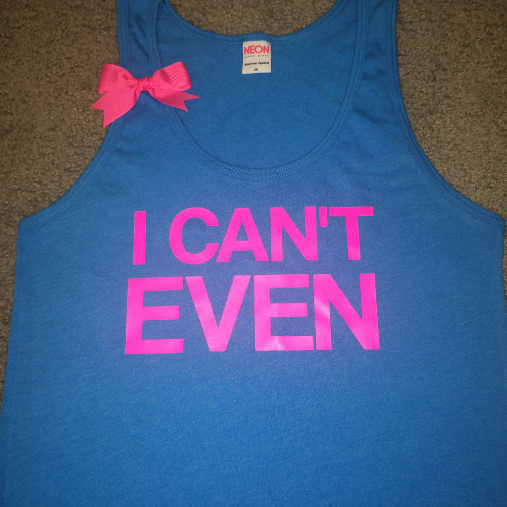 BLACK FRIDAY SAMPLE SALE - I Can't Even- Neon Blue - UNISEX TANK -  Ruffles with Love - Womens Fitness - Workout Tank - Bow Tank