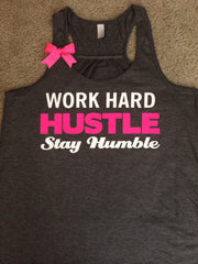 Work Hard Hustle Stay Humble - Charcoal Gray - Racerback Tank - Inspirational Tank - Womens Workout Tank - Ruffles with Love