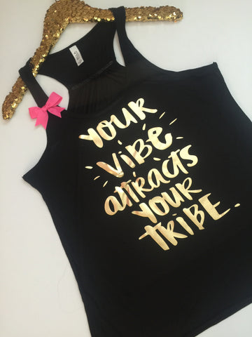 Your Vibe Attracts Your Tribe - Ruffles with Love - Racerback Tank - Womens Fitness - Workout Clothing - Workout Shirts with Sayings