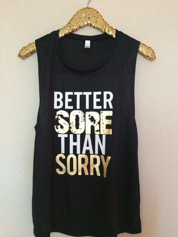 Better Sore Than Sorry - Muscle Tank - Ruffles with Love - Womens Fitness Clothing - Workout Tank