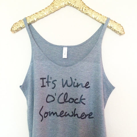 It's Wine O'Clock Somewhere  -Slouchy Relaxed Fit Tank - Ruffles with Love - Fashion Tee - Graphic Tee - Workout Tank