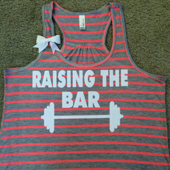 Raising the Bar - Striped Tank - Ruffles with Love - Racerback Tank - Womens Fitness - Workout Clothing - Workout Shirts with Sayings
