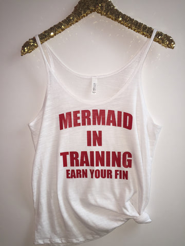 Mermaid In Training - Earn Your Fin - Slouchy Relaxed Fit Tank - Ruffles with Love - Fashion Tee - Graphic Tee