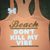 Beach Don't Kill My Vibe - Peach - Ruffles with Love -  Beach Tank - Womens Fitness - Workout Tank - Bow Tank