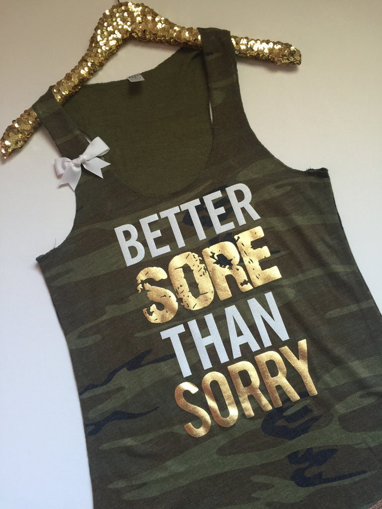 Better Sore Than Sorry - Camo - Ruffles with Love - Womens Fitness