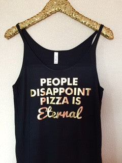 People Disappoint Pizza is Eternal -  Ruffles with Love - Womens Fitness Clothing - Workout Tank