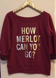 How Merlot Can You Go?  - Ruffles with Love - Wine Shirt - Off the Shoulder Sweatshirt - Womens Clothing - RWL