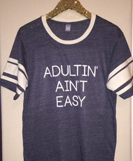 Adultin Ain't Easy - Jersey Tee  - Ruffles with Love - RWL