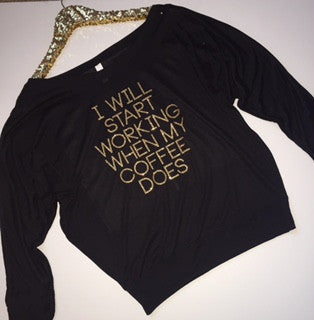 I Will Start Working When My Coffee Does - Long Sleeve Flowy Shirt - Ruffles with Love - RWL