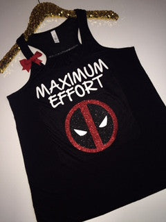 Maximum Effort - Deadpool - Ruffles with Love - Racerback Tank - Womens Fitness - Workout Clothing - Workout Shirts with Sayings