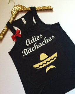Adios Bitchachos - BLACK -Spanglish - Mustache - Sombrero Hat - Funny Tank - Fitness Clothes - Ruffles with Love