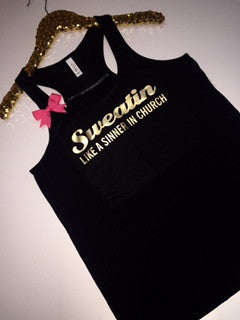 Sweatin Like A Sinner in Church - Tank - Ruffles with Love - Racerback Tank - Womens Fitness - Workout Clothing - Workout Shirts with Sayings