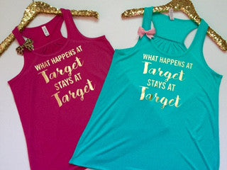 What Happens At Target Stays At Target - Ruffles with Love - Racerback Tank - Womens Fitness - Workout Clothing - Workout Shirts with Sayings