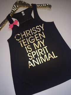 Chrissy Teigen is My Spirit Animal - Ruffles with Love - Racerback Tank - Womens Fitness - Workout Clothing - Workout Shirts with Sayings