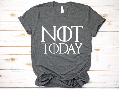 GOT Not Today - Ruffles with Love - Tee