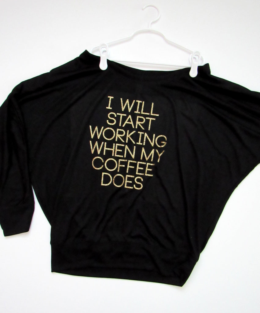 SALE -  I WILL START WORKING WHEN MY COFFEE DOES - Long Sleeve Shirt - Ruffles with Love - Womens Fitness - Workout Clothing - Workout Shirts with Sayings