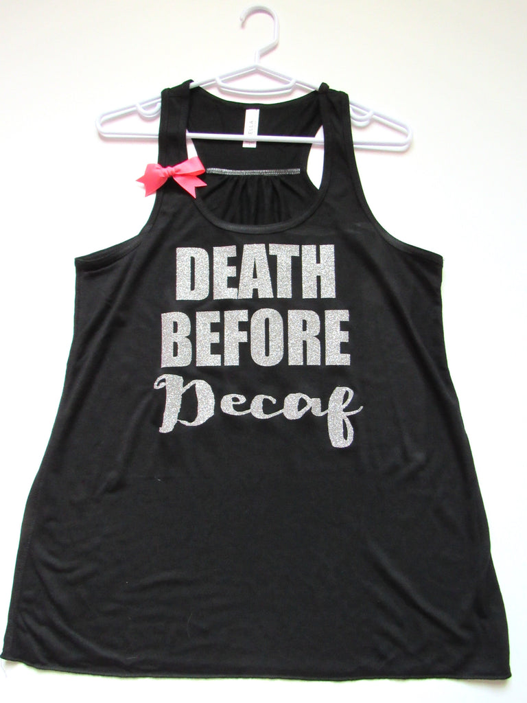 SALE -  DEATH BEFORE DECAF - Racerback Tank - Ruffles with Love - Womens Fitness - Workout Clothing - Workout Shirts with Sayings