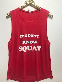 You Don't Know Squat - Muscle Tank - Ruffles with Love - Womens Fitness Clothing - Workout Tank