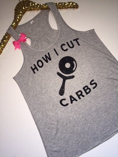 How I Cut Carbs - Ruffles with Love - Racerback Tank - Womens Fitness - Workout Clothing - Workout Shirts with Sayings