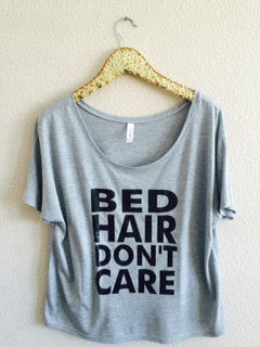 Bed Hair Don't Care  - Off The Shoulder Shirt Slouchy Relaxed Fit Tank - Ruffles with Love - Fashion Tee - Graphic Tee - Workout Tank