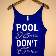 Pool Hair Don't Care - Slouchy Relaxed Fit Tank - Ruffles with Love - Fashion Tee - Graphic Tee