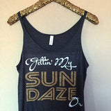 Gettin' My Sun Daze On- Slouchy Relaxed Fit Tank - Ruffles with Love - Fashion Tee - Graphic Tee - Workout Tank