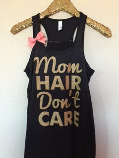 Mom Hair Don't Care -  Workout Tank - Womens Fitness - Funny Tank - Fitness