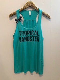 Tropical Gangster - Ruffles with Love - Racerback Tank - Womens Fitness - Workout Clothing - Workout Shirts with Sayings