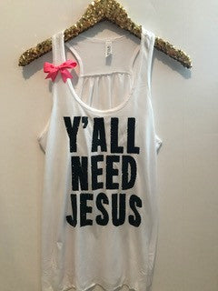 Ya'll Need Jesus - Ruffles with Love - Racerback Tank - Womens Fitness - Workout Clothing - Workout Shirts with Sayings