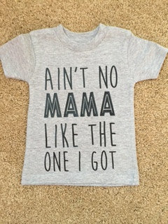 Ain't No Mama Like The One I Got- Unisex Child - Ruffles With Love - RWL Kids