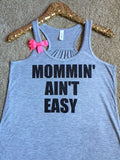 Mommin' Ain't easy- Racerback tank - Womens Fitness Tank - Ruffles with Love - RWL