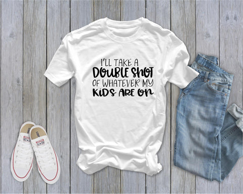 I'll Take a Double Shot of Whatever My Kids are On - Ruffles with Love - RWL - Unisex Tee - Graphic Tee