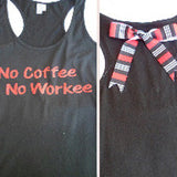 No Coffee No Workee Racerback Tank Top