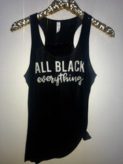 All Black Everything  - Ruffles with Love - Racerback Tank - Womens Fitness - Workout Clothing - Workout Shirts with Sayings