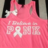 I Believe in Pink Breast - Breast Cancer Tank - Ruffles with love - Inspirational tank - Cancer Racerback Tank Top