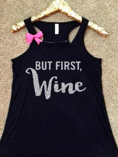 But First, Wine - Ruffles with Love - RWL - Workout Tank - Fitness Tank - Graphic Tee - Funny Tank - Cardio