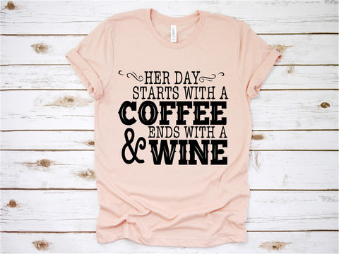 Her Day Starts with a Coffee and ends with a Wine - Ruffles with Love - Tee