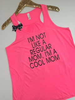 I'm Not Like a Regular Mom I'm a Cool Mom - Ruffles with Love - Racerback Tank - Womens Fitness - Workout Clothing - Workout Shirts with Sayings
