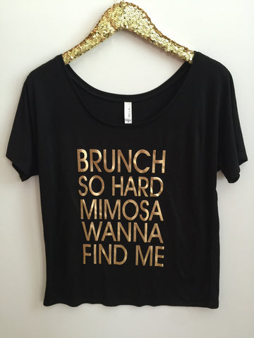 Brunch So Hard Mimosa Wanna Find Me  - Off The Shoulder Shirt Slouchy Relaxed Fit Tank - Ruffles with Love - Fashion Tee - Graphic Tee - Workout Tank