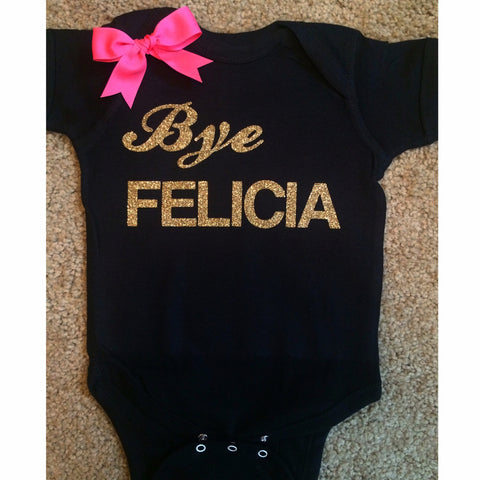 Bye Felicia Onesie - Mia Grace Designs - Onesie - Ruffles with Love - Girls Onesie