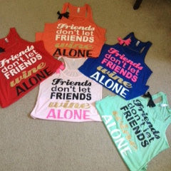 Friends don't let friends wine alone Racerback Tank