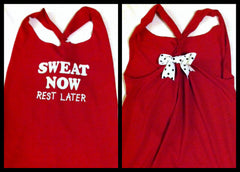 Sweat Now Rest Later Racerback Work-out Tank Top