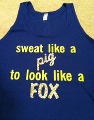 Sweat Like A Pig to Look Like a Fox Tank