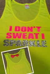 NEON I Don't Sweat I Sparkle
