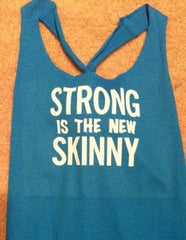 Strong is the new Skinny Work-out Racerback Tank Top