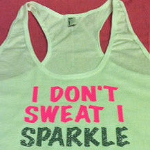 I Don't Sweat I Sparkle Racerback Tank in White