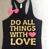 Do All Things With Love Racerback Tank